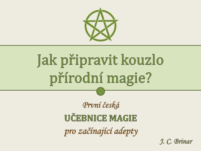 magie, kurz, kurs, okultismus, okultní, kouzlo, čarodějnictví, wicca, rituál, zaklínadlo, přírodní, duchovní